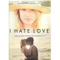 Dvd I Hate Love ( Odio El Amor ) 2014 - Humberto Hinojosa