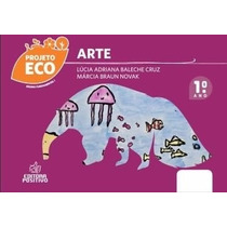 Projeto Eco - Arte - Ensino Fundamental - 1º Ano