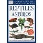 Reptiles Y Anfibios: Manual De Identificacion; Envío Gratis