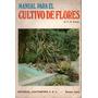 Manual Para El Cultivo De Flores T H Everett