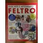 Revista Guia Arte E Artesanato Feltro - Perfeito Estado!!