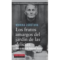 Los Frutos Amargos Del Jardín De Las Delicias ( Envío Gratis