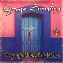 Cd Grupo Siembra Geografia Musical De Mexico Vol 2