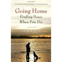 El Regreso A Casa: Encontrando Paz Cuando Las Mascotas Die