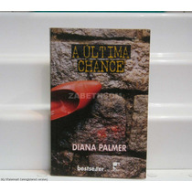A Ultima Chance - Diana Palmer - Romances Nova Cultural