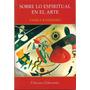 Sobre Lo Espiritual En El Arte - Vassily Kandinsky - Nuevo
