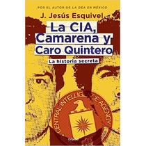 La Cia, Camarena Y Caro Quintero (the Cia, Camarena, And Car