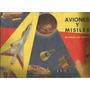 Album De Figuritas / Aviones Y Misiles / Año 1972 /