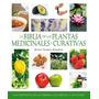 La Biblia De Las Plantas Medicinales Y Curativas - Nuevo