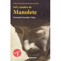 Sol Y Sombra De Manolete - Fernando Gonzalez Viñas - B4p