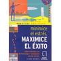 Minimice El Estrés, Maximice El Exito (nuevo)