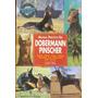 Libro, Manual Práctico Del Dobermann Pinscher De J P. Schau.