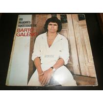 Lp Os Maiores Sucessos De Bartô Galeno, Disco Vinil, 1986