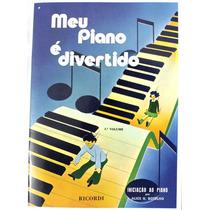 Meu Piano É Divertido 1º Volume Por Alice G. Botelho
