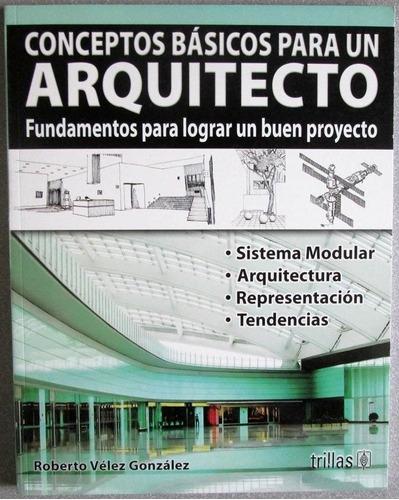 Conceptos b sicos para un arquitecto roberto v lez for Libros sobre planos arquitectonicos