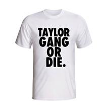 Camisa Camiseta Taylor Gang Or Die Rap Rock Manga Curta