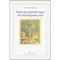 Fuego Que Engendra Fuego (poesía) Steven F. Whi Envío Gratis