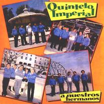 Cd De Quinteto Imperial A Nuestros Hermanos - Bajado De Lp