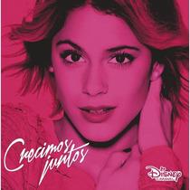 Violetta / Crecimos Juntos / Disco Cd Con 11 Canciones
