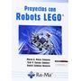 Proyectos Con Robots Lego; Marco Antonio Perez Envío Gratis