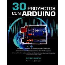 Libro: 30 Proyectos Con Arduino Simón Monk - Pdf