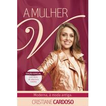 A Mulher V Livro Cristiane Cardoso Edição Especial
