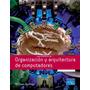 Organización Y Arquitectura De Computadores, 7ma Edición
