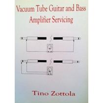 Reparación De Amplificadores De Guitarra Y Bajo Bulbos -book