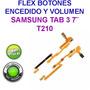 Flex Encendido Boton Power Samsung Tab 3 7 Pulgadas T210<br><strong class='ch-price reputation-tooltip-price'>$ 7.000</strong>