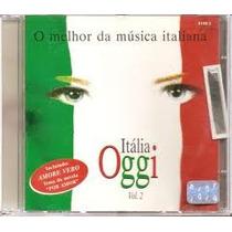 Cd Itália Oggi - Vol. 2 - O Melhor Da Música Italiana