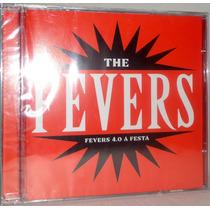 Cd The Fevers - Fevers 4.0 A Festa - *promoção*