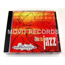 This Is Jazz / Mixup Cd Como Nuevo Sony Music 2003