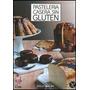 Pasteleria Casera Sin Gluten - Dolly Walsh - Ed. Grijalbo