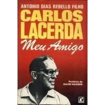 Livro Carlos Lacerda Meu Amigo Antonio Dias Rebello Filho