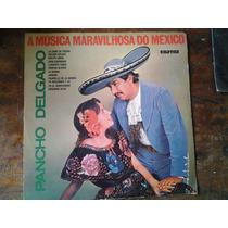 Lp Pancho Delgado A.musica Maravilhosa Do Mexico