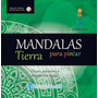 Mandalas Para Pintar Elementos Tierra M. J Pingray Ed Guadal