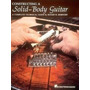 Constructing A Solid-body Guitar - A Complete Technical G...
