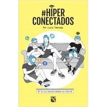 Libro Hiperconectados Lucia Taboada Ester Corcoles + Regalo