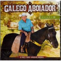 Cd Galego Aboiador O Rei Vol.10 Original + Frete Grátis