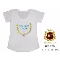 T-shirt Camiseta Personalizada Feminina Sou Para Casar