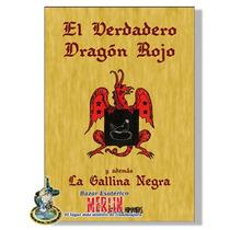 El Verdadero Dragon Rojo Y La Gallina Negra