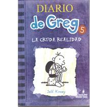 Diario De Greg 5 La Cruda Realidad Jeff Kinney