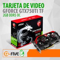 Tarjeta De Video Msi 750 Gforce Gtx 750 Ti 2 Gb Ddr5 Oc