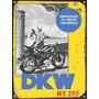 Cartel Chapa Publicidad Antigua 1936 Moto Dkw Rt 250 L295