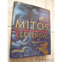 Libro Mitos Y Leyendas Guia Ilustrada Origen Y Significado