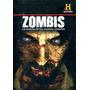 Dvd Zombis La Historia De Los Muertos Vivientes ( Zombies A