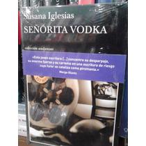 Susana Iglesias Señorita Vodka Tusquets Andanzas