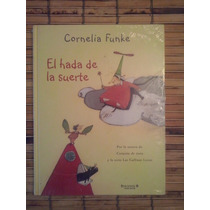 El Hada De La Suerte/ Cornelia Funke