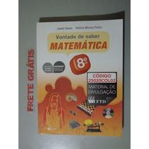Livro Vontade De Saber Matemática 8º Ano