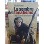 La Sombra Del Fanatismo. Fantini, Claudio. Planeta. 2005.